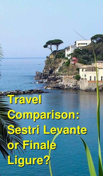 Sestri Levante vs. Finale Ligure Travel Comparison