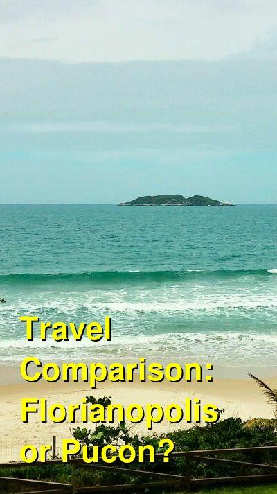 Florianopolis vs. Pucon Travel Comparison