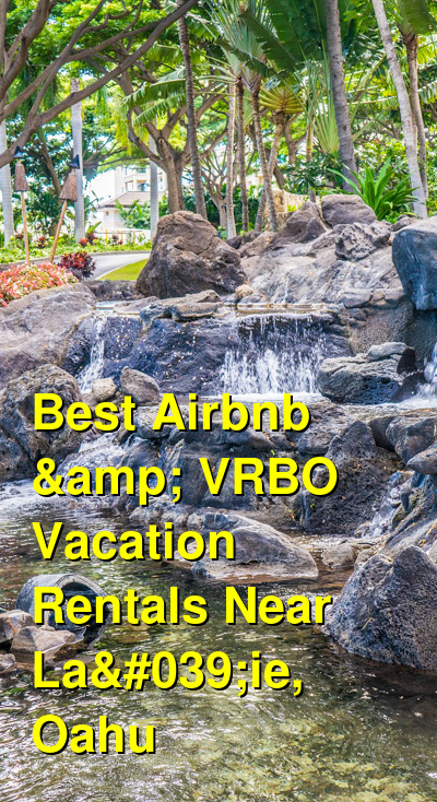 Best Airbnb & VRBO Vacation Rentals Near La'ie & Kahuku, Oahu | Budget Your Trip