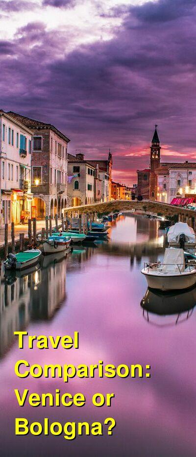 Venice vs. Bologna Travel Comparison