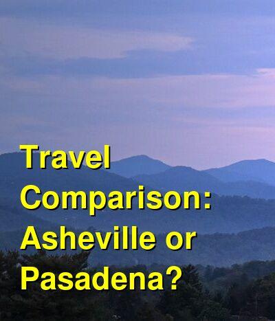 Asheville vs. Pasadena Travel Comparison