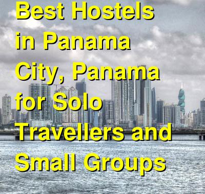 Best Hostels in Panama City, Panama for Solo Travellers and Small Groups | Budget Your Trip
