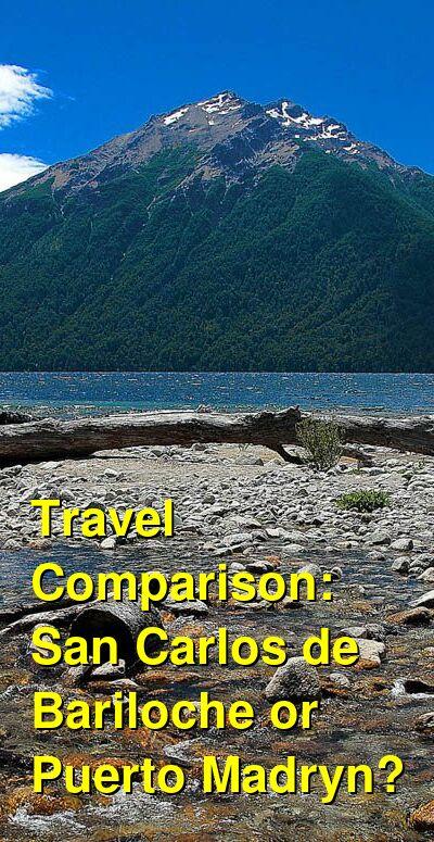San Carlos de Bariloche vs. Puerto Madryn Travel Comparison