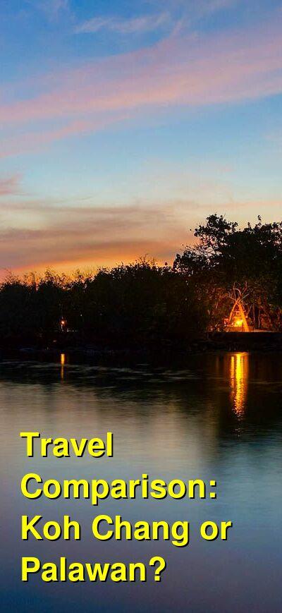 Koh Chang vs. Palawan Travel Comparison