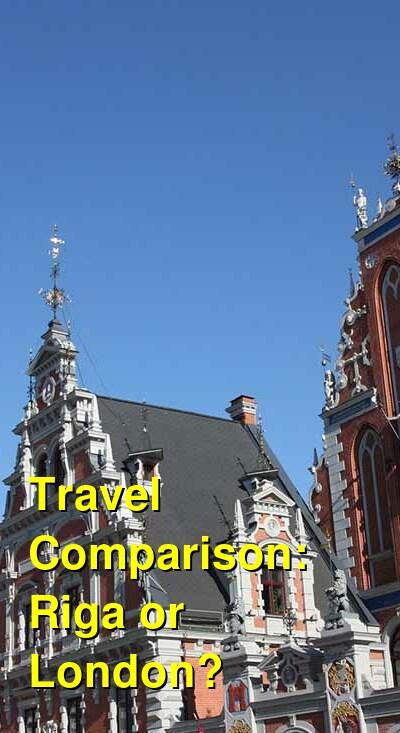 Riga vs. London Travel Comparison