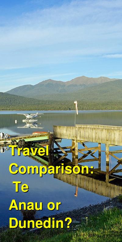 Te Anau vs. Dunedin Travel Comparison