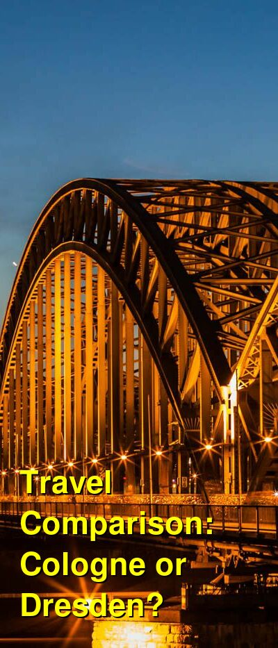 Cologne vs. Dresden Travel Comparison
