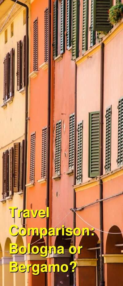Bologna vs. Bergamo Travel Comparison