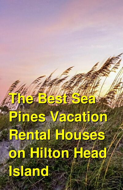 The Best Sea Pines Vacation Rental Houses on Hilton Head Island | Budget Your Trip