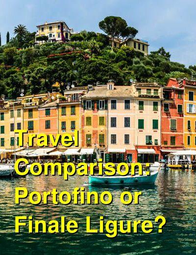 Portofino vs. Finale Ligure Travel Comparison