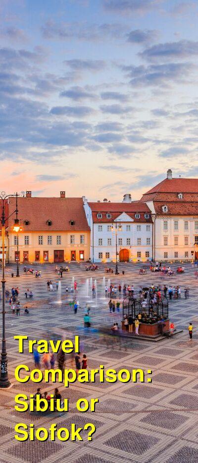 Sibiu vs. Siofok Travel Comparison