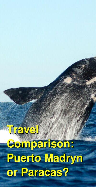 Puerto Madryn vs. Paracas Travel Comparison