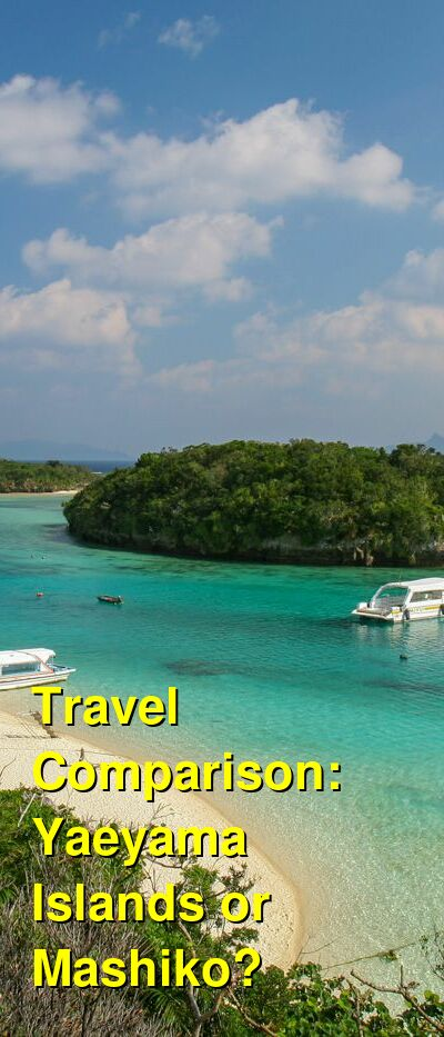 Yaeyama Islands vs. Mashiko Travel Comparison