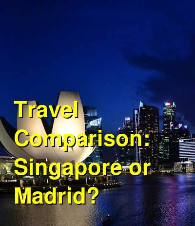 Singapore vs. Madrid Travel Comparison