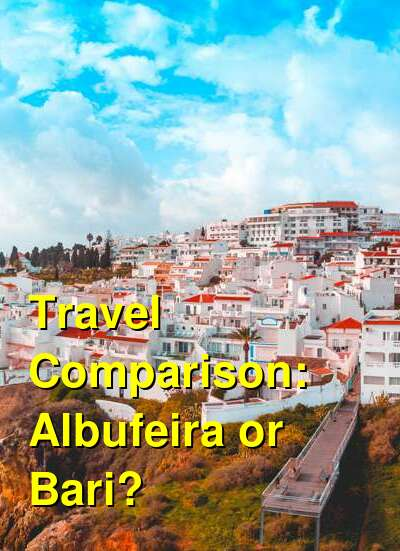 Albufeira vs. Bari Travel Comparison
