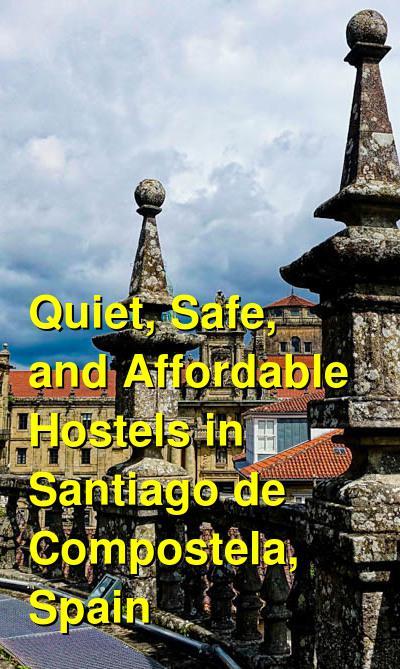Quiet, Safe, and Affordable Hostels in Santiago de Compostela, Spain | Budget Your Trip