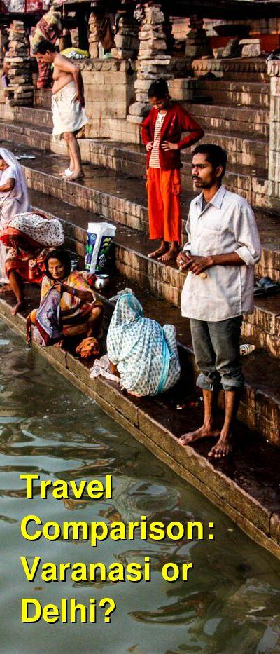 Varanasi vs. Delhi Travel Comparison