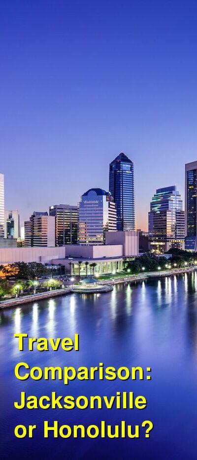 Jacksonville vs. Honolulu Travel Comparison