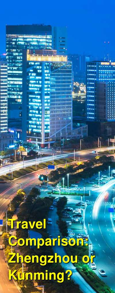 Zhengzhou vs. Kunming Travel Comparison