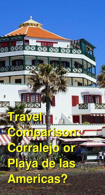 Corralejo vs. Playa de las Americas Travel Comparison