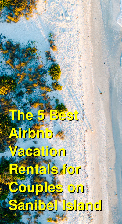 The 8 Best VRBO & Airbnb Vacation Rentals for Couples on Sanibel Island | Budget Your Trip