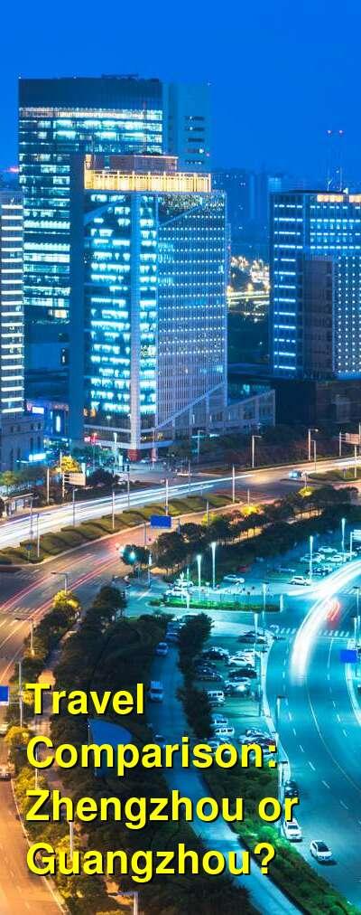 Zhengzhou vs. Guangzhou Travel Comparison