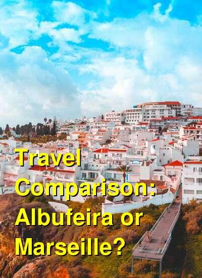 Albufeira vs. Marseille Travel Comparison