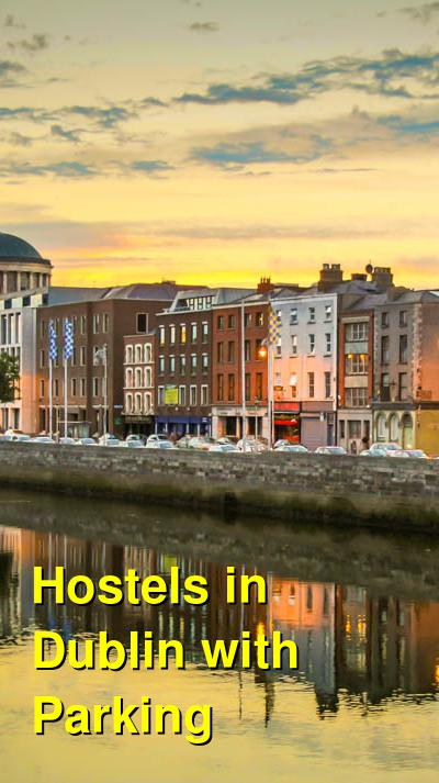 Hostels in Dublin with Parking | Budget Your Trip