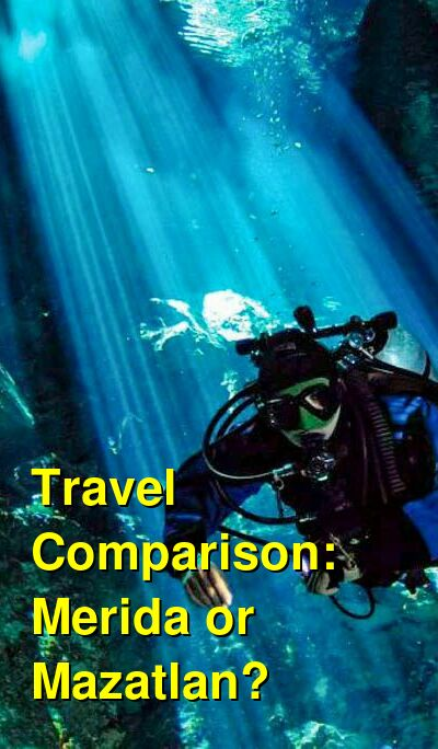 Merida vs. Mazatlan Travel Comparison