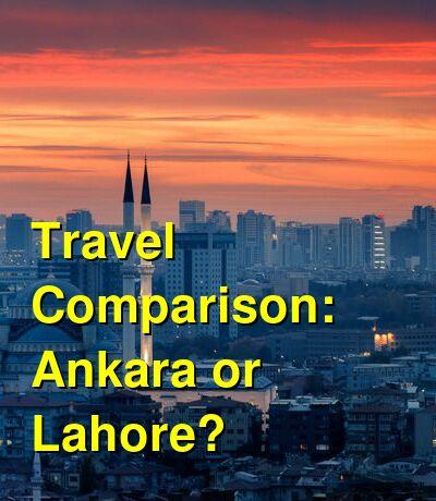 Ankara vs. Lahore Travel Comparison