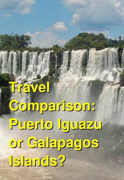 Puerto Iguazu vs. Galapagos Islands Travel Comparison