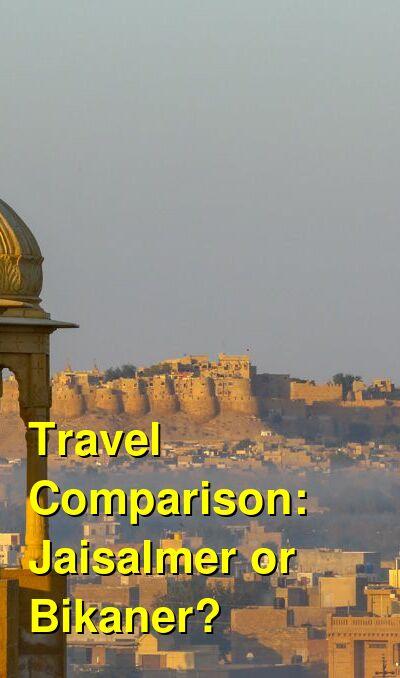 Jaisalmer vs. Bikaner Travel Comparison
