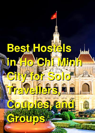 Best Hostels in Ho Chi Minh City for Solo Travellers, Couples, and Groups | Budget Your Trip