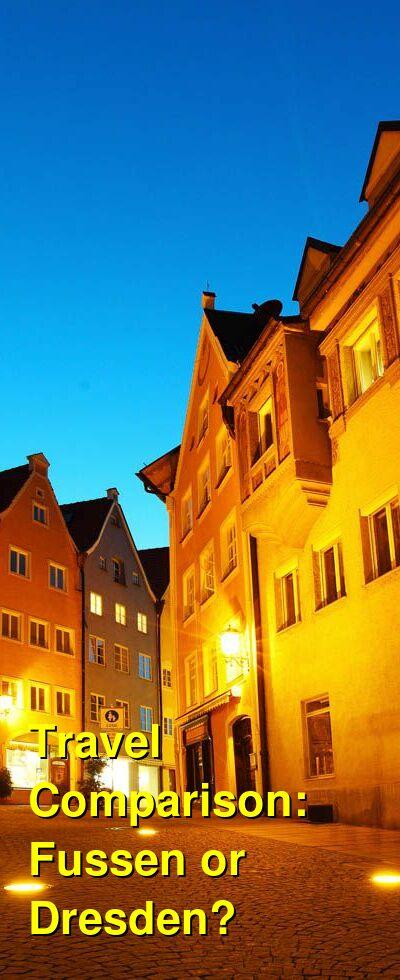 Fussen vs. Dresden Travel Comparison