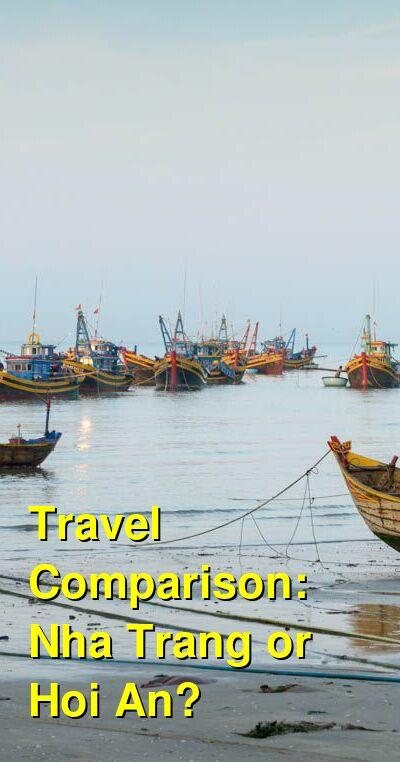 Nha Trang vs. Hoi An Travel Comparison