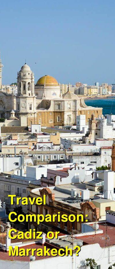 Cadiz vs. Marrakech Travel Comparison