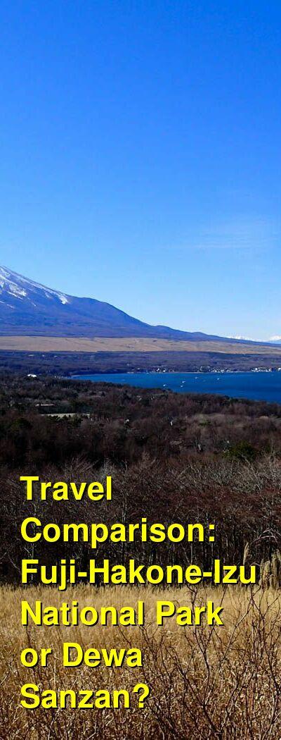 Fuji-Hakone-Izu National Park vs. Dewa Sanzan Travel Comparison