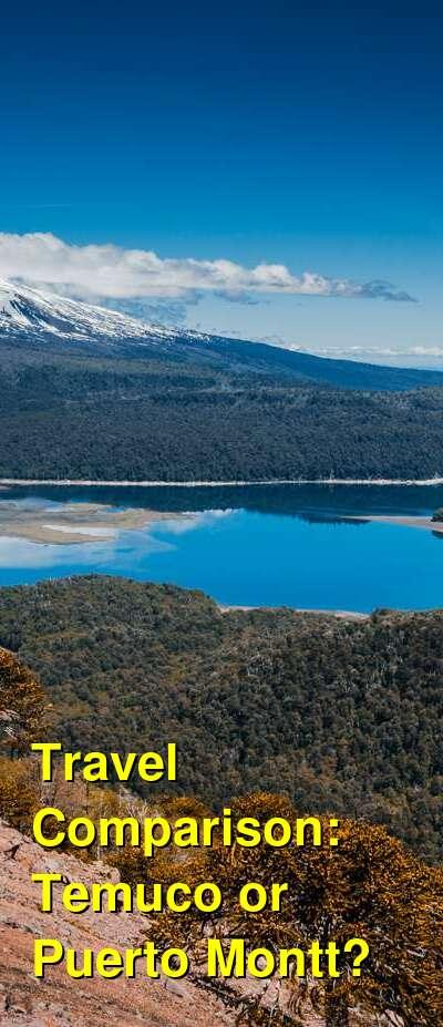 Temuco vs. Puerto Montt Travel Comparison