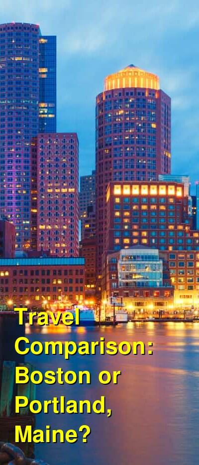 Boston vs. Portland, Maine Travel Comparison