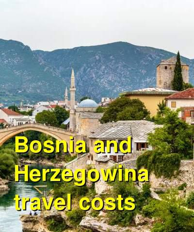 Bosnia and Herzegowina Travel Cost - Average Price of a Vacation to Bosnia and Herzegowina: Food & Meal Budget, Daily & Weekly Expenses | BudgetYourTrip.com