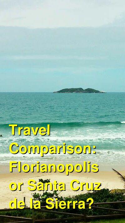 Florianopolis vs. Santa Cruz de la Sierra Travel Comparison