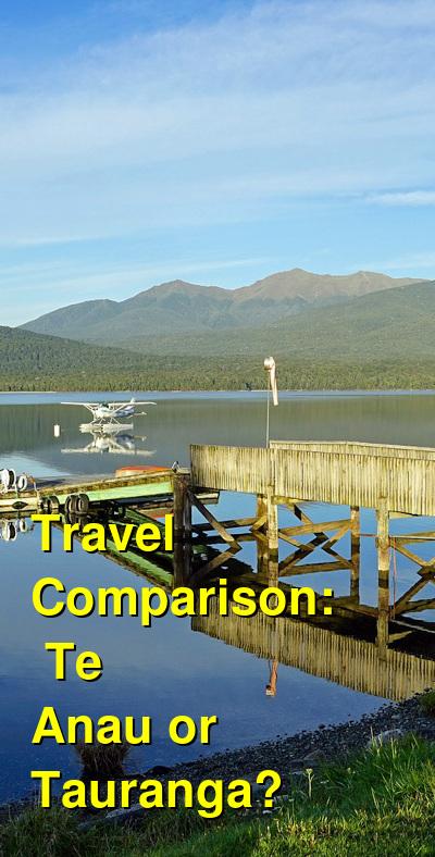 Te Anau vs. Tauranga Travel Comparison
