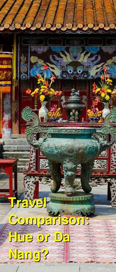 Hue vs. Da Nang Travel Comparison