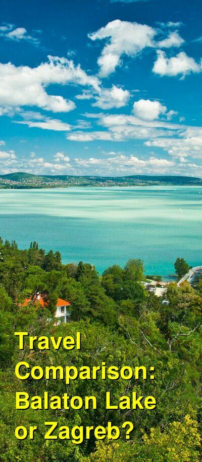 Balaton Lake vs. Zagreb Travel Comparison