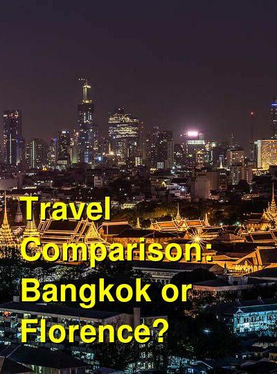 Bangkok vs. Florence Travel Comparison