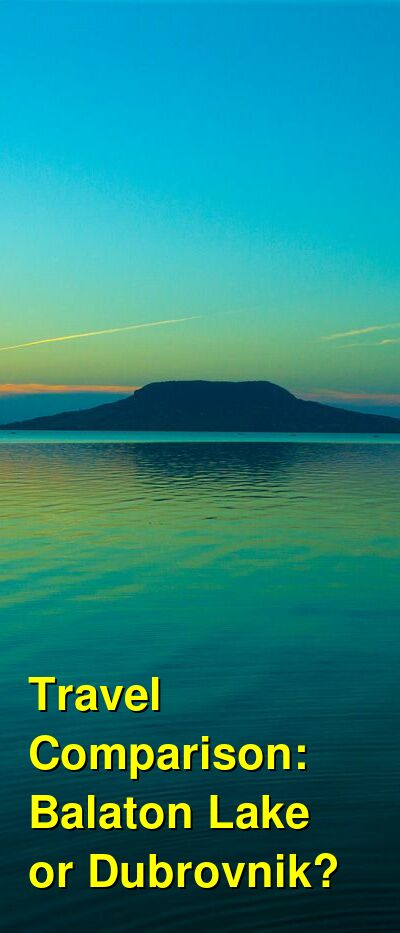 Balaton Lake vs. Dubrovnik Travel Comparison