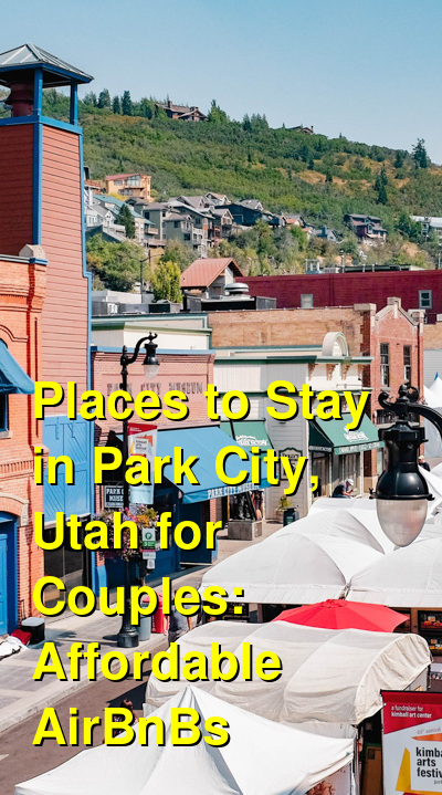 The Best Places to Stay in Park City, Utah for Couples: Ski-in Ski-out Condos, Cabins & Airbnbs (April 2021) | Budget Your Trip