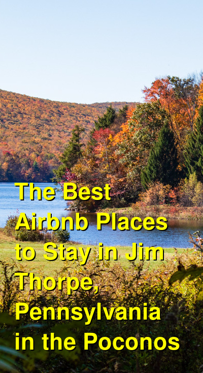 The Best Airbnb Places to Stay in Jim Thorpe, Pennsylvania in the Poconos | Budget Your Trip
