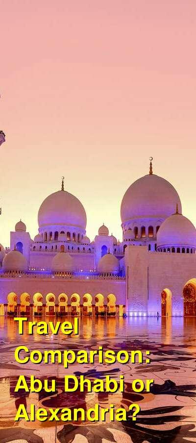 Abu Dhabi vs. Alexandria Travel Comparison