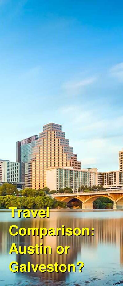 Austin vs. Galveston Travel Comparison